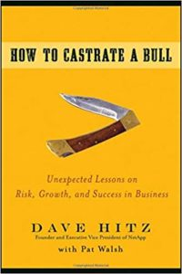The book How to Castrate a Bull by Dave Hitz